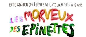 Expo-goûter LES MORVEUX DES ÉPINETTES 2018/2019 @ l'Atelier des épinettes (ADE)